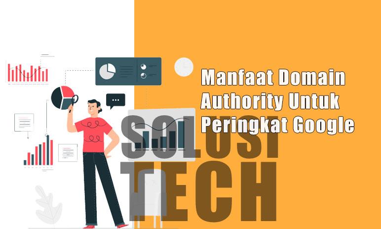 Manfaat Domain Authority Untuk Peringkat Google