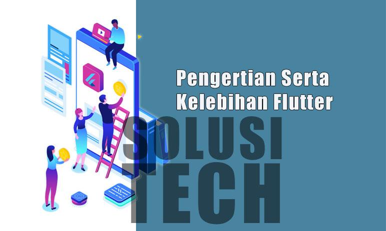 Pengertian Serta Kelebihan Flutter