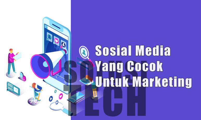 Sosial Media Yang Cocok Untuk Marketing