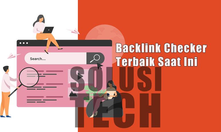 Backlink Checker Terbaik Saat Ini
