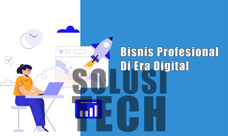 Bisnis Profesional Di Era Digital