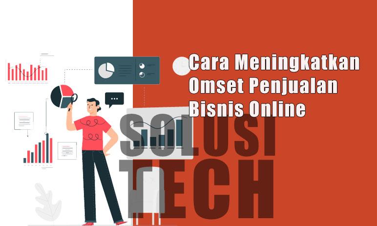 Cara Meningkatkan Omset Penjualan Bisnis Online
