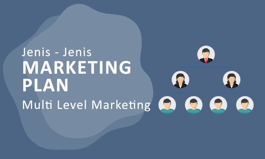 Jenis - Jenis Marketing Plan MLM