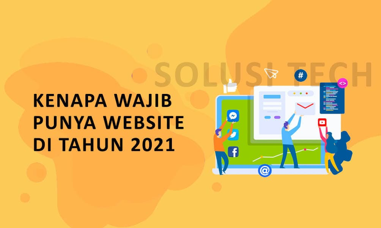 Kenapa Wajib Punya Website Di Tahun 2021