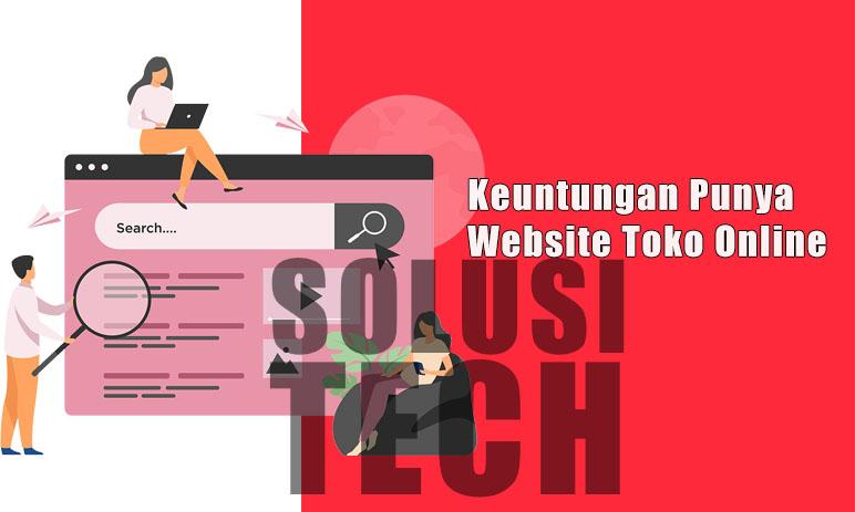 Keuntungan Punya Website Toko Online
