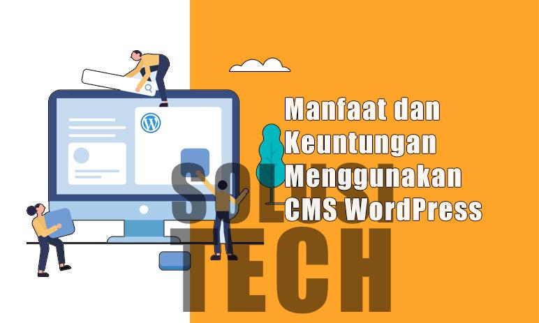 Manfaat dan Keuntungan Menggunakan CMS WordPress