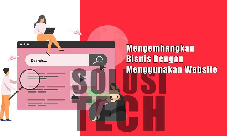 Mengembangkan Bisnis Dengan Menggunakan Website