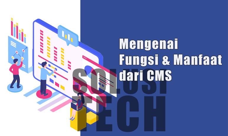 Mengenai Fungsi dan Manfaat dari CMS