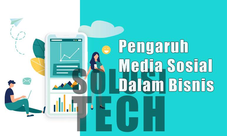 Pengaruh Media Sosial Dalam Bisnis