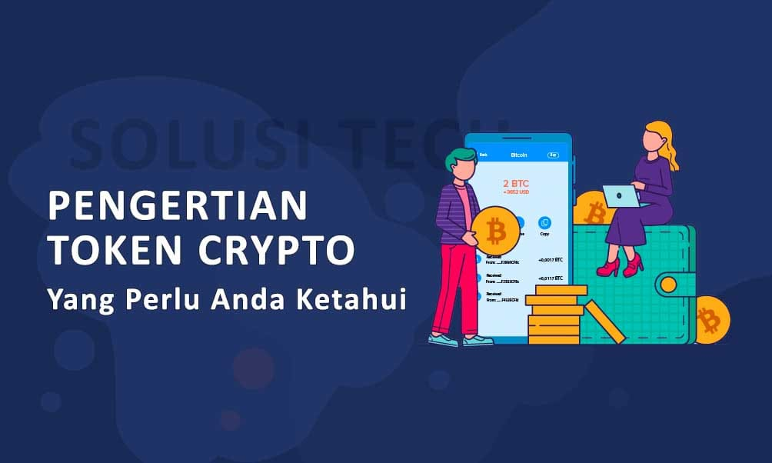 Pengertian Token Crypto, Yang Perlu Anda Ketahui