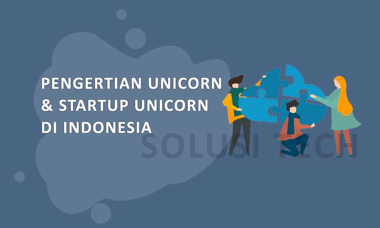 Pengertian Unicorn, Berkenalan Dengan Startup Unicorn Indonesia
