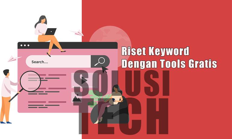 Riset Keyword Dengan Tools Gratis