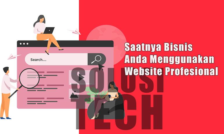Saatnya Bisnis Anda Menggunakan Website Profesional