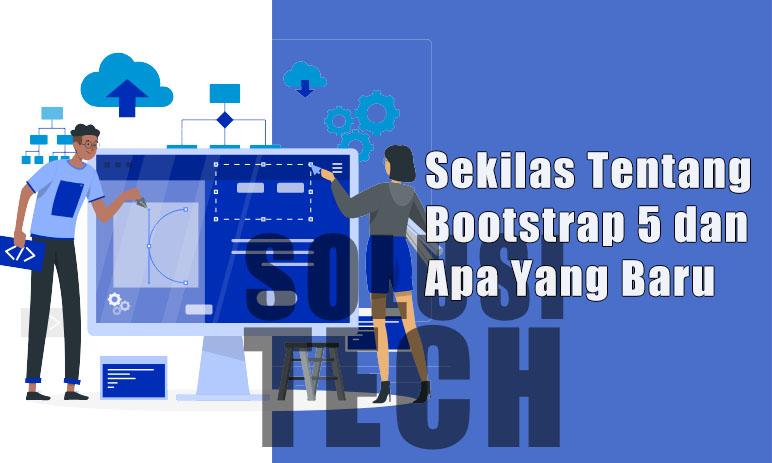 Sekilas Tentang Bootstrap 5 & Apa Yang Baru