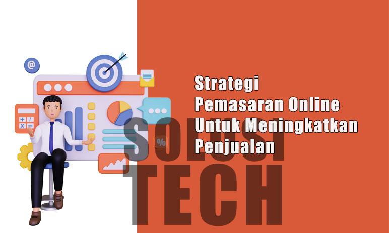 Strategi Pemasaran Online Untuk Meningkatkan Penjualan