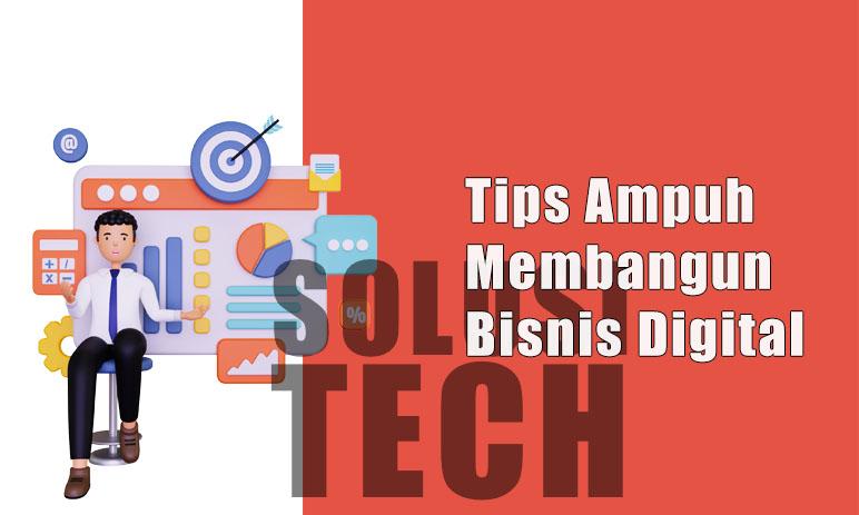 Tips Ampuh Membangun Bisnis Digital