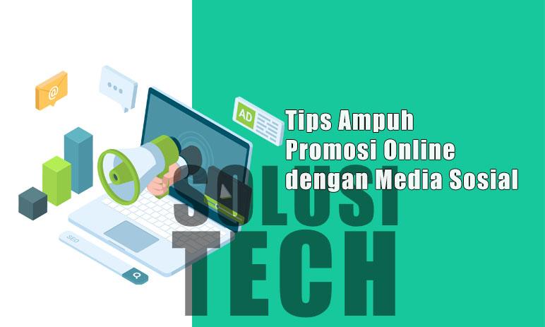 Tips Ampuh Promosi Online dengan Media Sosial