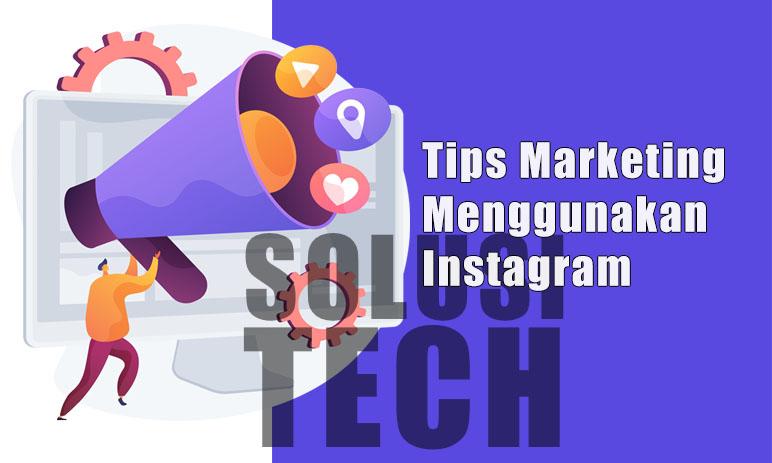 Tips Marketing Menggunakan Instagram