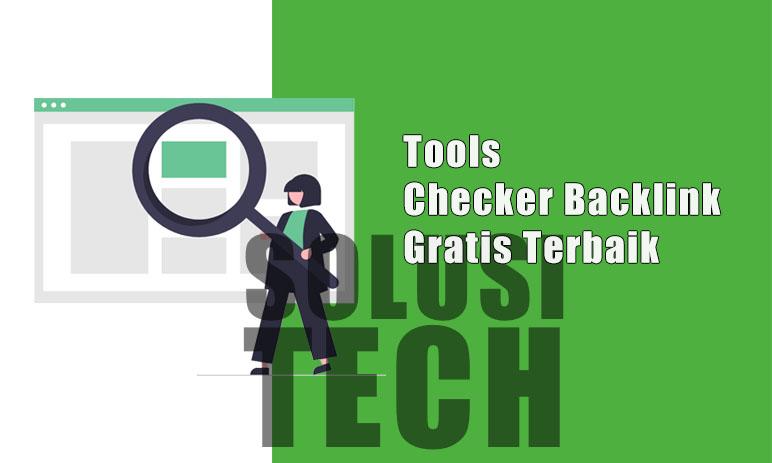 Tools Backlink Checker Gratis Terbaik